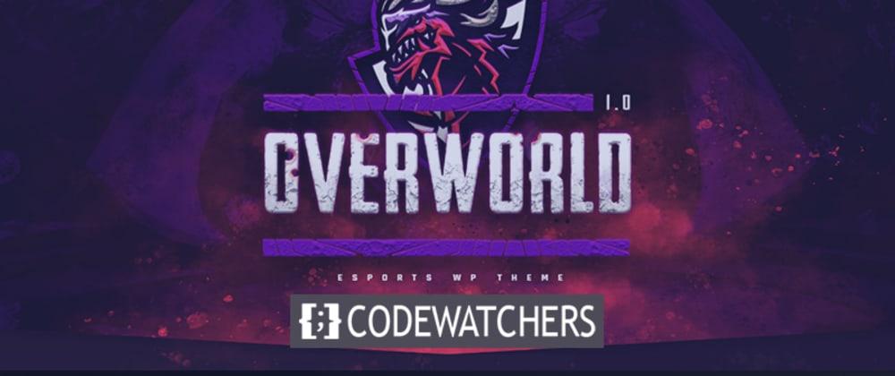 İnceleme: Overworld - eSports ve Oyun Teması